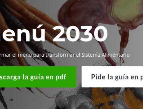 Menú 2030. Transformar el menú para transformar el modelo alimentario (GUÍA PRÁCTICA)