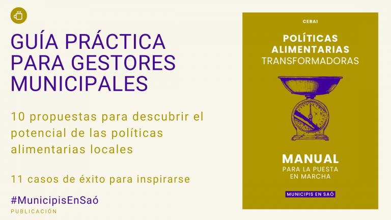 Políticas alimentarias transformadoras. Manual para su puesta en marcha